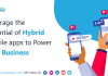 Leverage the Potential of Hybrid mobile apps