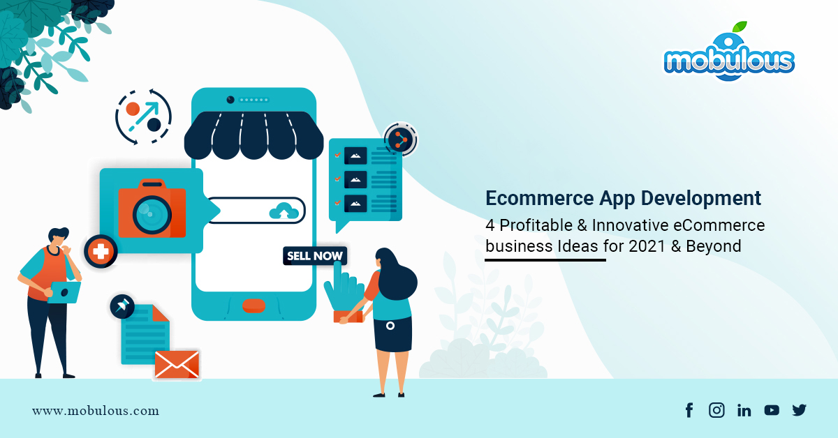 Ecommerce App Development 4 Profitable & Innovative eCommerce business Ideas