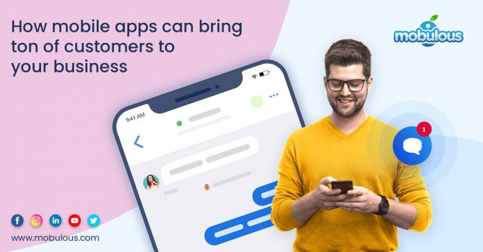 Mobile Apps Bring of Customers to Your Business