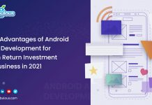 Advantages of Android App Development for High Return Investment in Business