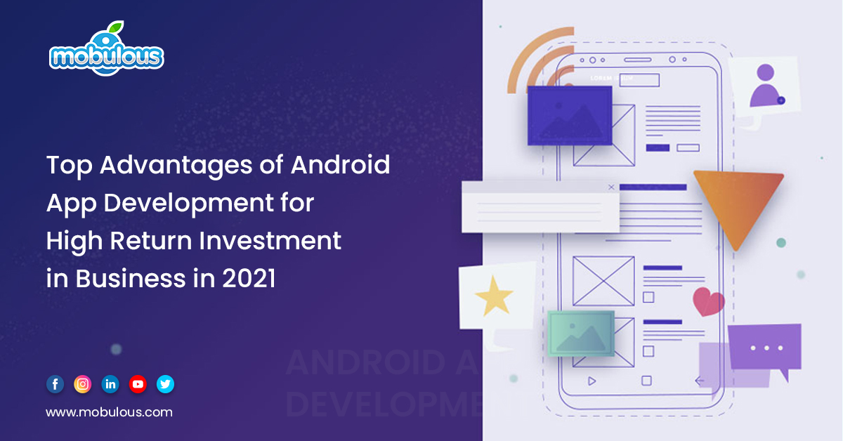 Top Advantages of Android App Development